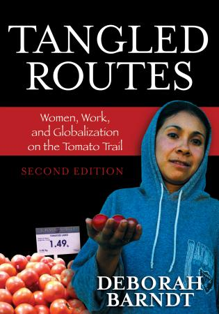 Cover image for the book Tangled Routes: Women, Work, and Globalization on the Tomato Trail, Second Edition