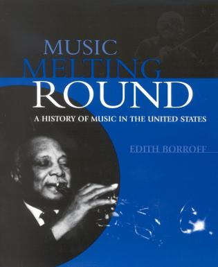 Cover image for the book Music Melting Round: A History of Music in the United States