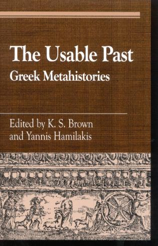 Cover image for the book The Usable Past: Greek Metahistories