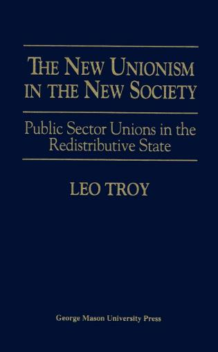 Cover image for the book The New Unionism in the New Society: Public Sector Unions in the Redistributive States
