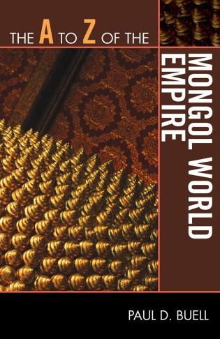 Cover image for the book The A to Z of the Mongol World Empire
