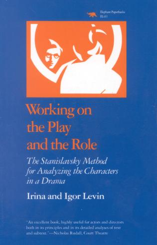 Cover image for the book Working on the Play and the Role: The Stanislavsky Method for Analyzing the Characters in a Drama