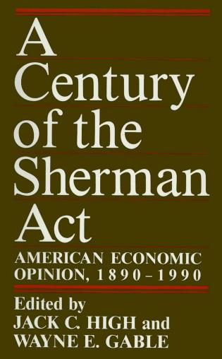 Cover image for the book A Century of the Sherman Act: American Economic Opinion, 1890-1990