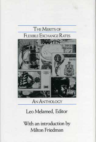 Cover image for the book The Merits of Flexible Exchange Rates: An Anthology