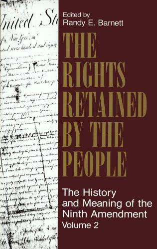 Cover image for the book The Rights Retained by the People: The Ninth Amendment and Constitutional Interpretation, Volume 2