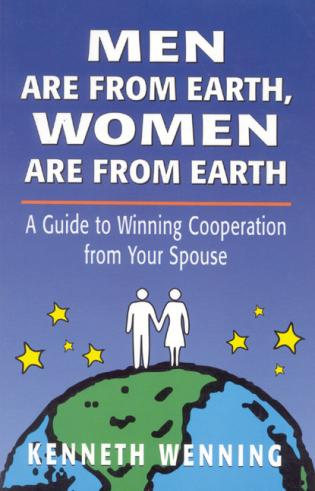 Cover image for the book Men are from Earth, Women are from Earth: A Guide to Winning Cooperation from Your Spouse