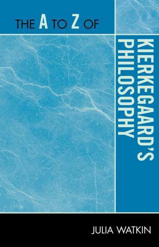 Cover image for the book The A to Z of Kierkegaard's Philosophy