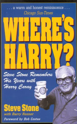 Cover image for the book Where's Harry?: Steve Stone Remembers 25 Years with Harry Caray