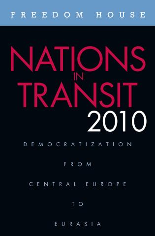 Cover image for the book Nations in Transit 2010: Democratization from Central Europe to Eurasia