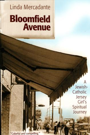 Cover image for the book Bloomfield Avenue: A Jewish-Catholic Jersey Girl's Spiritual Journey