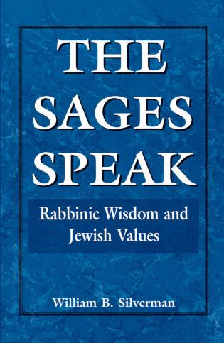 Cover image for the book The Sages Speak: Rabbinic Wisdom and Jewish Values