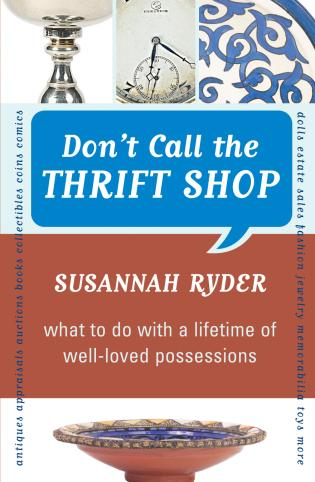 Cover image for the book Don't Call the Thrift Shop: What to Do With a Lifetime of Well-Loved Possessions