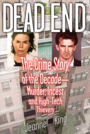 Cover image for the book Dead End: The Crime Story of the Decade--Murder, Incest and High-Tech Thievery