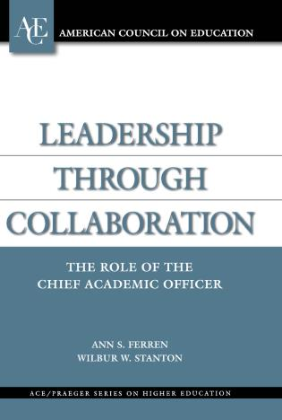 Cover image for the book Leadership through Collaboration: The Role of the Chief Academic Officer