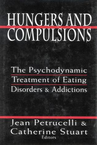 Cover image for the book Hungers and Compulsions: The Psychodynamic Treatment of Eating Disorders and Addictions