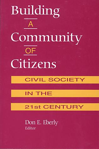 Cover image for the book Building A Community of Citizens: Civil Society in the 21st Century