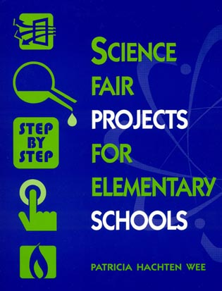 Cover image for the book Science Fair Projects for Elementary Schools: Step by Step