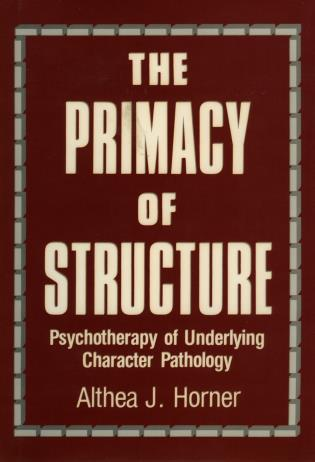 Cover image for the book The Primacy of Structure: Psychotherapy of Underlying Character Pathology