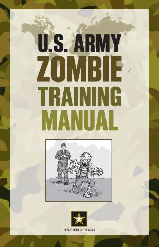 Cover image for the book U.S. Army Zombie Training Manual