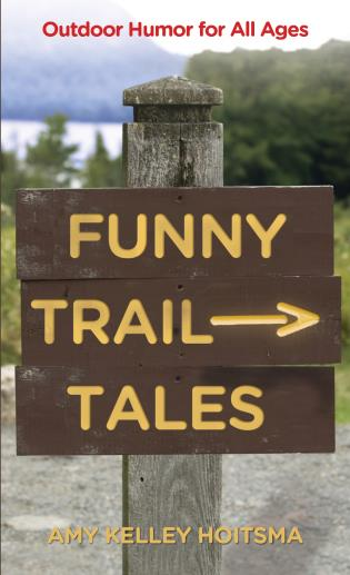Cover image for the book Funny Trail Tales: Outdoor Humor For All Ages, Second Edition