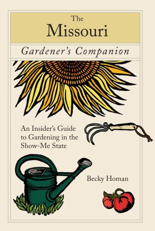 Cover image for the book Missouri Gardener's Companion: An Insider's Guide To Gardening In The Show-Me State, First Edition