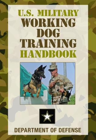 Cover image for the book U.S. Military Working Dog Training Handbook