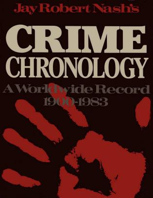 Cover image for the book Jay Robert Nash's Crime Chronology: A Worldwide Record 1900-1983