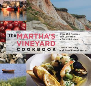 Cover image for the book Martha's Vineyard Cookbook: Over 250 Recipes And Lore From A Bountiful Island, Fourth Edition
