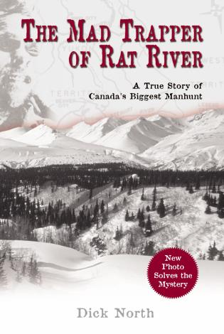 Cover image for the book Mad Trapper of Rat River: A True Story Of Canada's Biggest Manhunt, First Edition