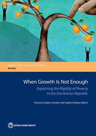 Cover image for the book When Growth Is Not Enough: Explaining the Rigidity of Poverty in the Dominican Republic