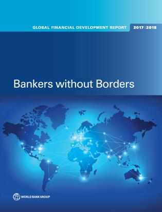 Cover image for the book Global Financial Development Report 2017/2018: Bankers Without Borders