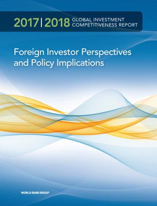 Cover image for the book Global Investment Competitiveness Report 2017/2018: Foreign Investor Perspectives and Policy Implications