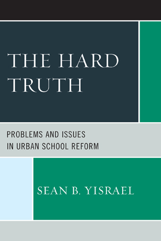 Cover image for the book The Hard Truth: Problems and Issues in Urban School Reform