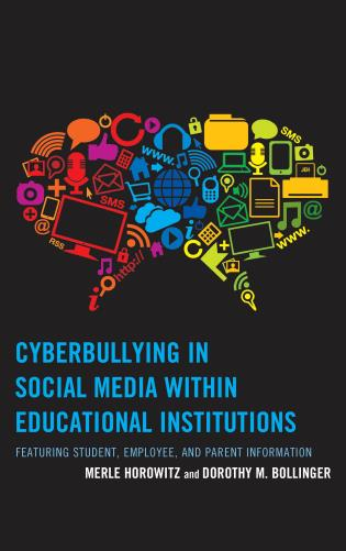 Cover image for the book Cyberbullying in Social Media within Educational Institutions: Featuring Student, Employee, and Parent Information
