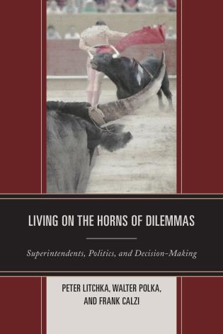 Cover image for the book Living on the Horns of Dilemmas: Superintendents, Politics, and Decision-Making