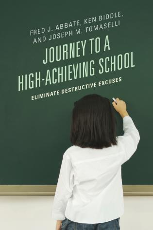 Cover image for the book Journey to a High-Achieving School: Eliminate Destructive Excuses