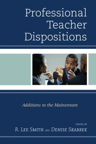 Cover image for the book Professional Teacher Dispositions: Additions to the Mainstream
