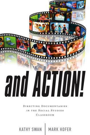 Cover image for the book And Action!: Directing Documentaries in the Social Studies Classroom