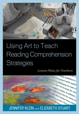 Cover image for the book Using Art to Teach Reading Comprehension Strategies: Lesson Plans for Teachers