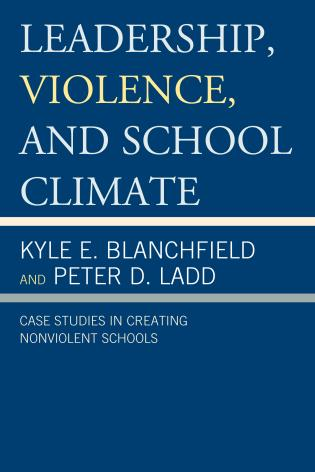 Cover image for the book Leadership, Violence, and School Climate: Case Studies in Creating Non-Violent Schools