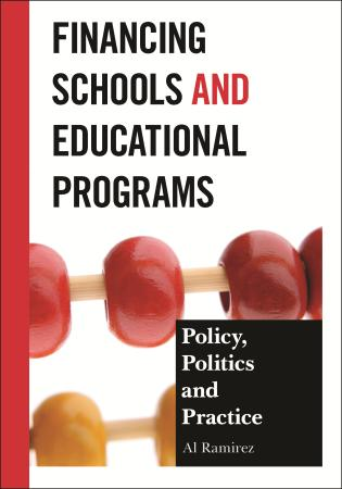 Cover image for the book Financing Schools and Educational Programs: Policy, Practice, and Politics
