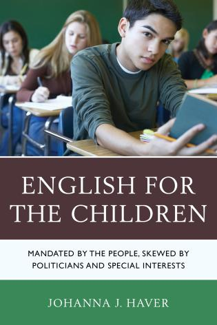 Cover image for the book English for the Children: Mandated by the People, Skewed by Politicians and Special Interests