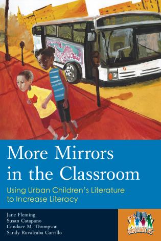 Cover image for the book More Mirrors in the Classroom: Using Urban Children's Literature to Increase Literacy