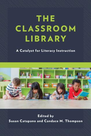 Cover image for the book The Classroom Library: A Catalyst for Literacy Instruction