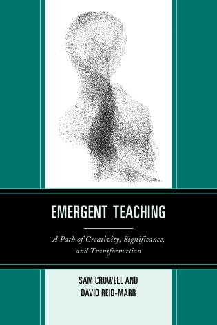 Cover image for the book Emergent Teaching: A Path of Creativity, Significance, and Transformation