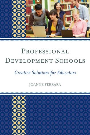 Cover image for the book Professional Development Schools: Creative Solutions for Educators