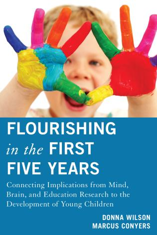 Cover image for the book Flourishing in the First Five Years: Connecting Implications from Mind, Brain, and Education Research to the Development of Young Children