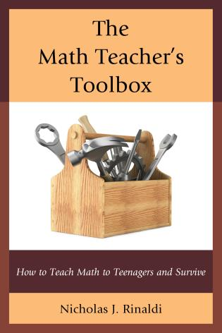 Cover image for the book The Math Teacher's Toolbox: How to Teach Math to Teenagers and Survive