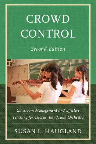Cover image for the book Crowd Control: Classroom Management and Effective Teaching for Chorus, Band, and Orchestra, 2nd Edition