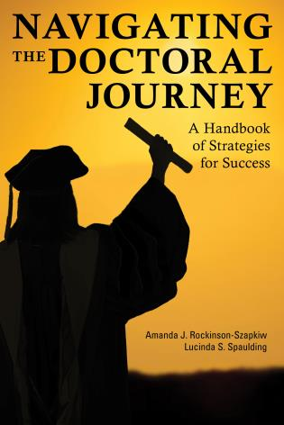 Cover image for the book Navigating the Doctoral Journey: A Handbook of Strategies for Success
